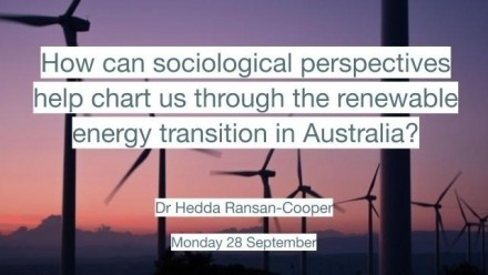 How can sociological perspectives help chart us through the renewable energy transition in Australia?