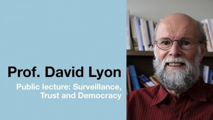 Surveillance, Trust and Democracy - Professor David Lyon