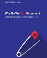 Why Do We Hurt Ourselves? Understanding Self-Harm in Social Life